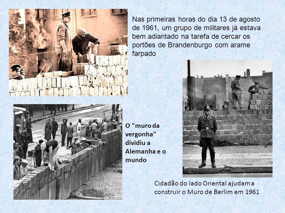 Nas primeiras horas do dia 13 de agosto de 1961, um grupo de militares já estava bem adiantado na tarefa de cercar os portões de Brandenburgo com arame farpado