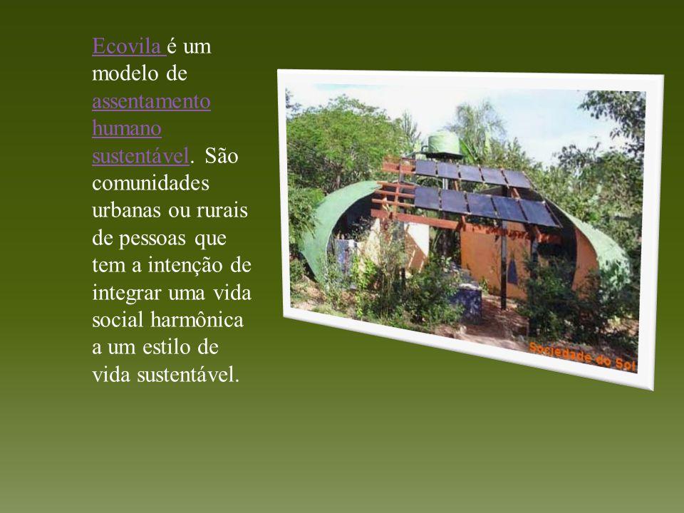 Ecovila é um modelo de assentamento humano sustentável