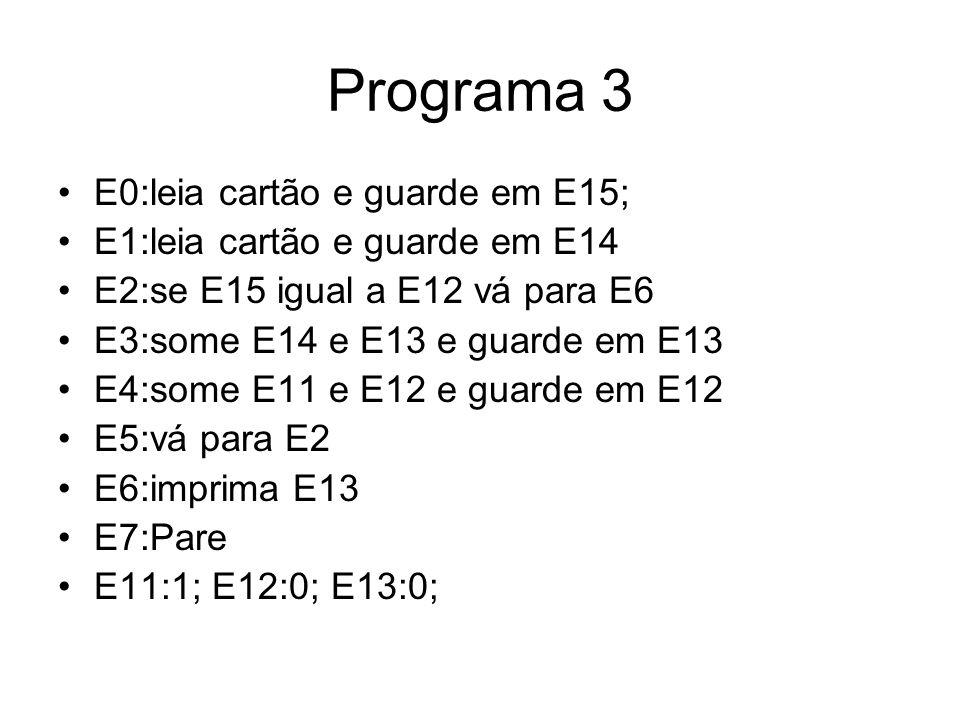 Programa 3 E0:leia cartão e guarde em E15;