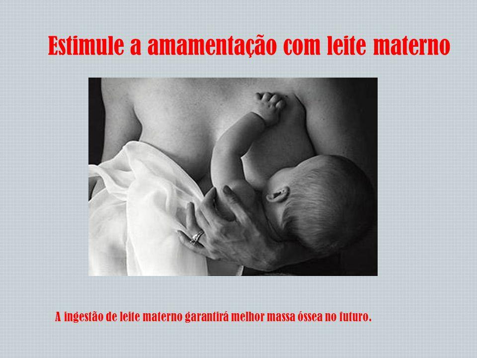 Estimule a amamentação com leite materno