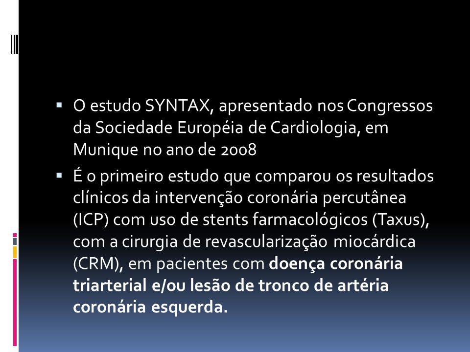 O estudo SYNTAX, apresentado nos Congressos da Sociedade Européia de Cardiologia, em Munique no ano de 2008
