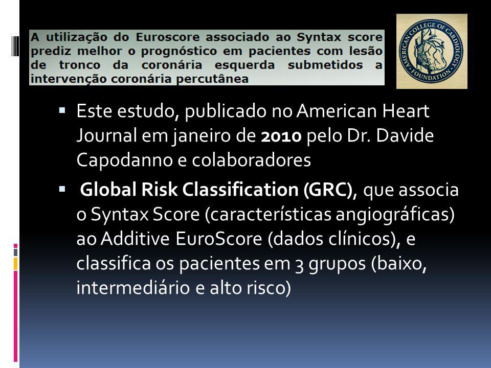 Este estudo, publicado no American Heart Journal em janeiro de 2010 pelo Dr. Davide Capodanno e colaboradores