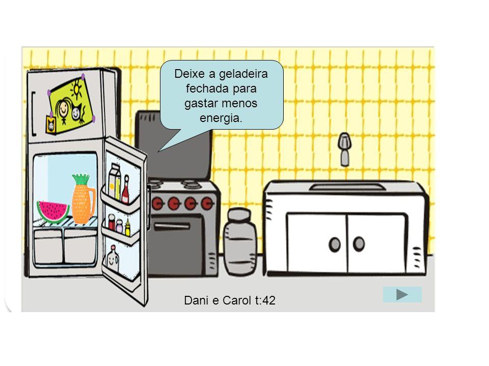 Deixe a geladeira fechada para gastar menos energia.