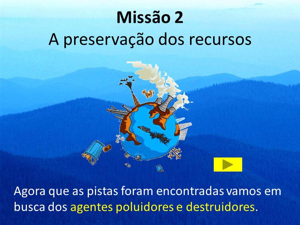 Missão 2 A preservação dos recursos