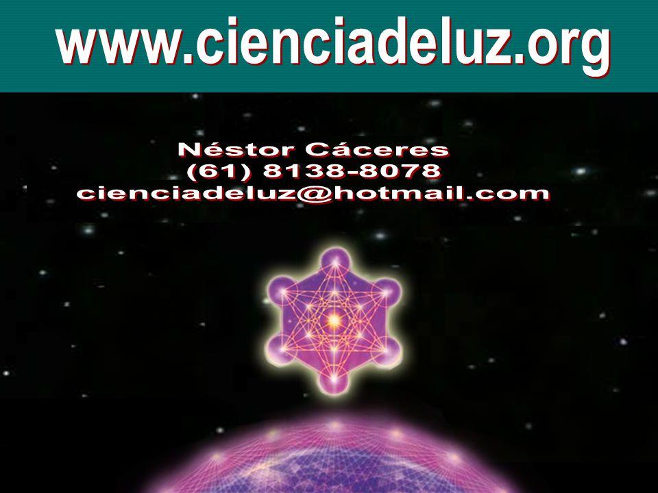 www.cienciadeluz.org Néstor Cáceres (61) 8138-8078 cienciadeluz@hotmail.com