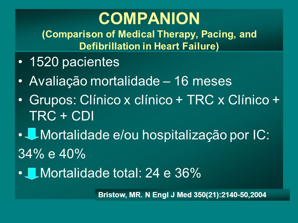 COMPANION (Comparison of Medical Therapy, Pacing, and Defibrillation in Heart Failure)