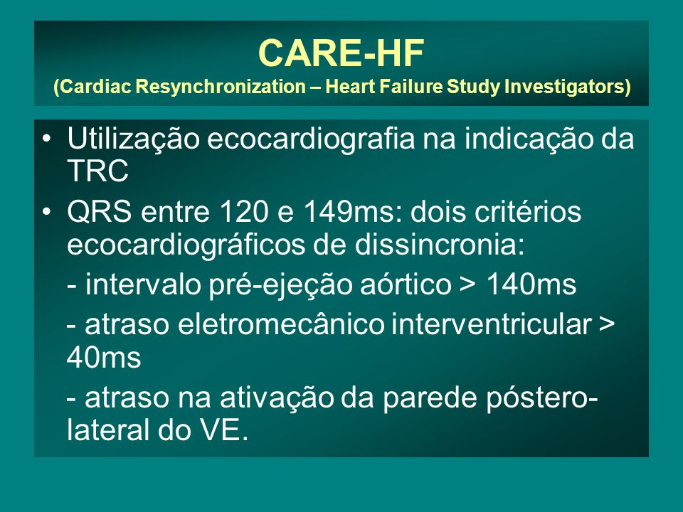 CARE-HF (Cardiac Resynchronization – Heart Failure Study Investigators)