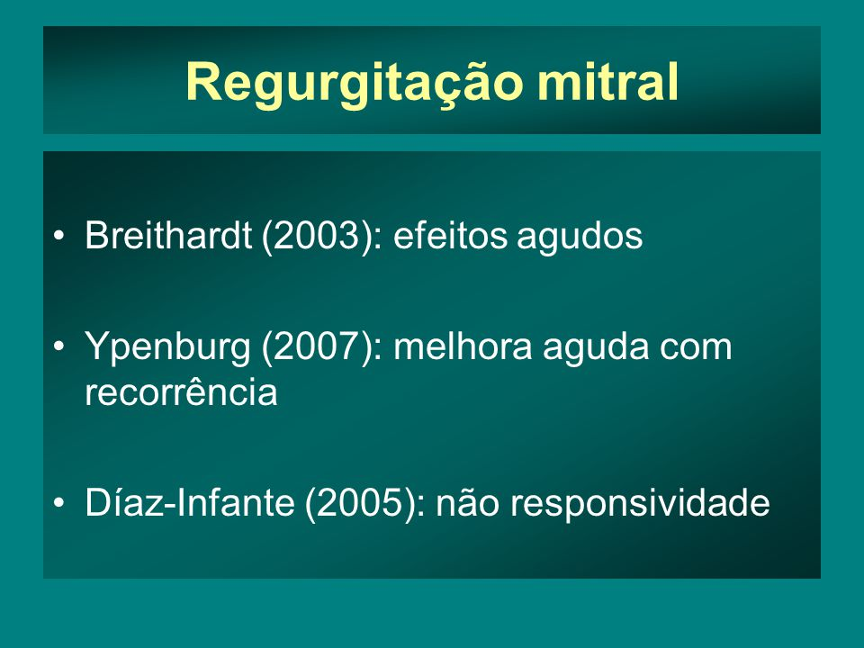 Regurgitação mitral Breithardt (2003): efeitos agudos