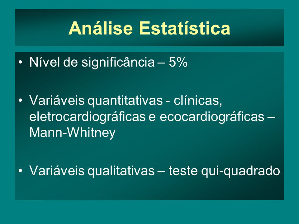 Análise Estatística Nível de significância – 5%
