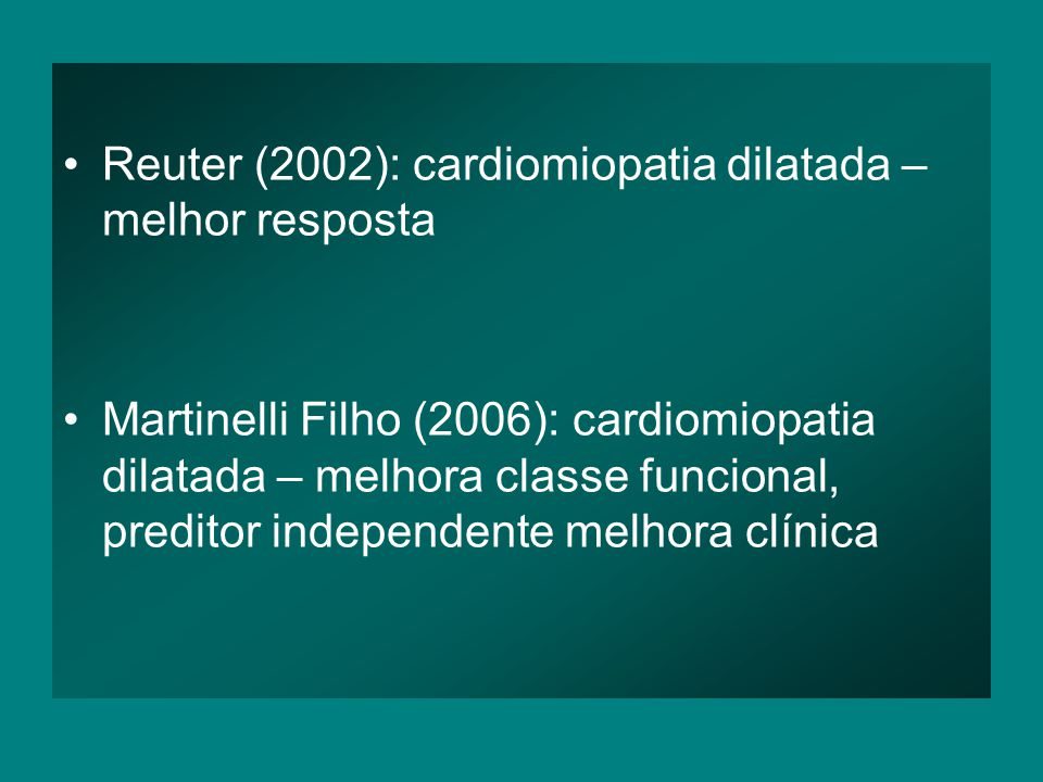 Reuter (2002): cardiomiopatia dilatada – melhor resposta