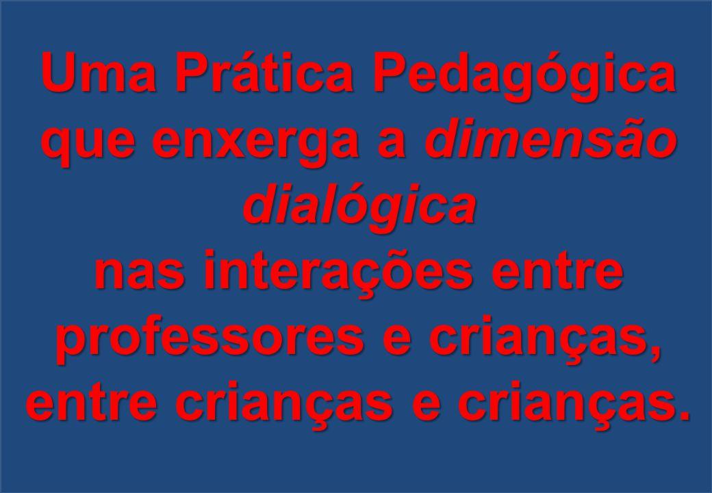 Uma Prática Pedagógica que enxerga a dimensão dialógica