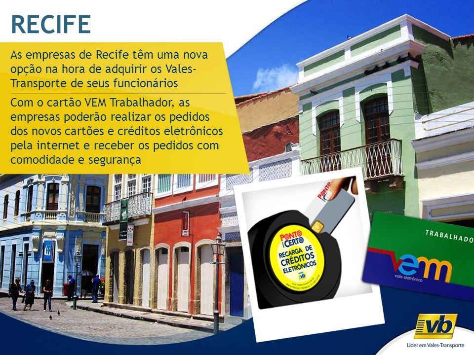 RECIFE As empresas de Recife têm uma nova opção na hora de adquirir os Vales- Transporte de seus funcionários.