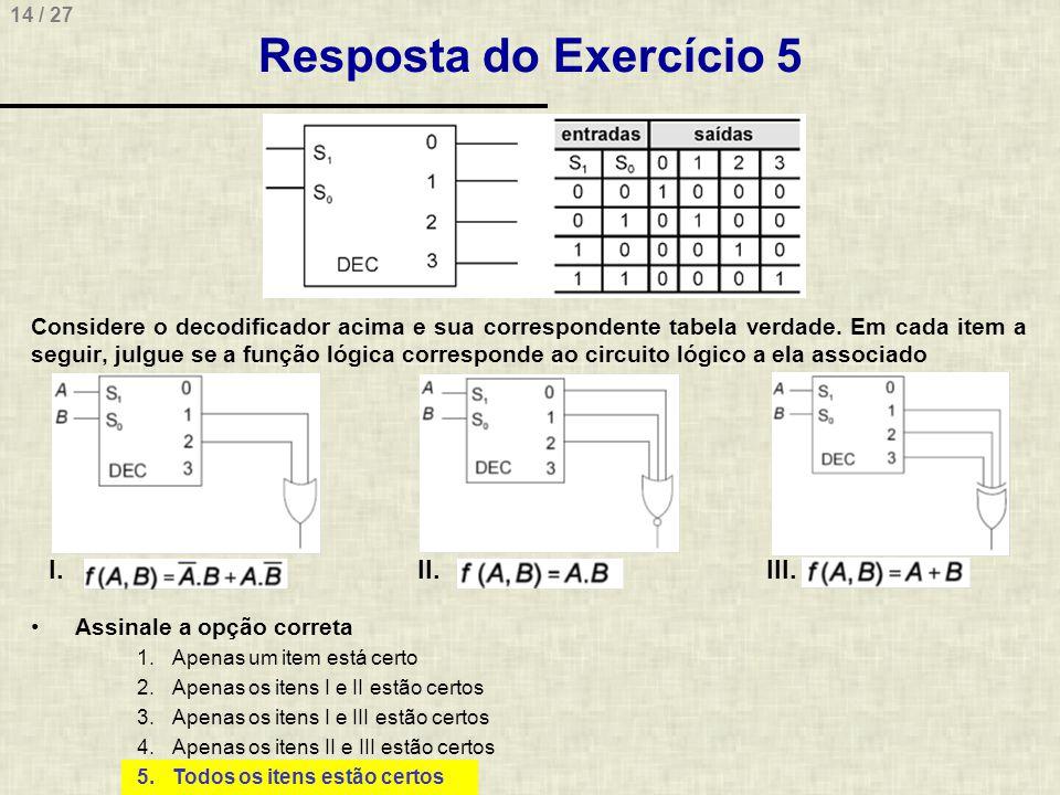 Resposta do Exercício 5 I. II. III.