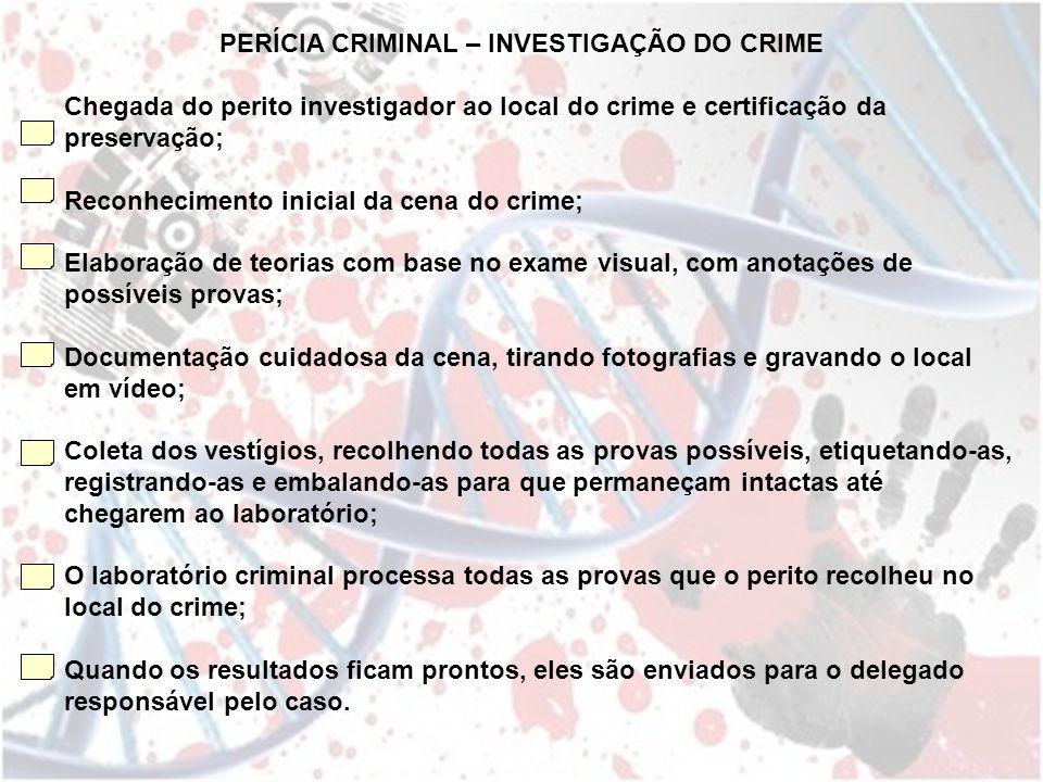 PERÍCIA CRIMINAL – INVESTIGAÇÃO DO CRIME