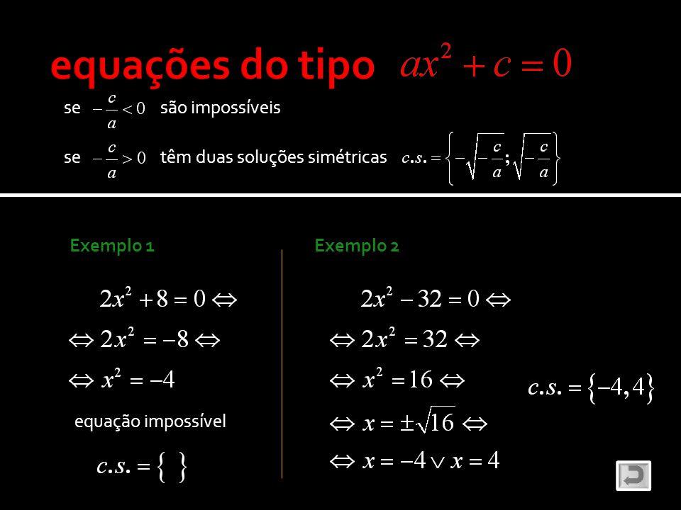 equações do tipo se são impossíveis se têm duas soluções simétricas