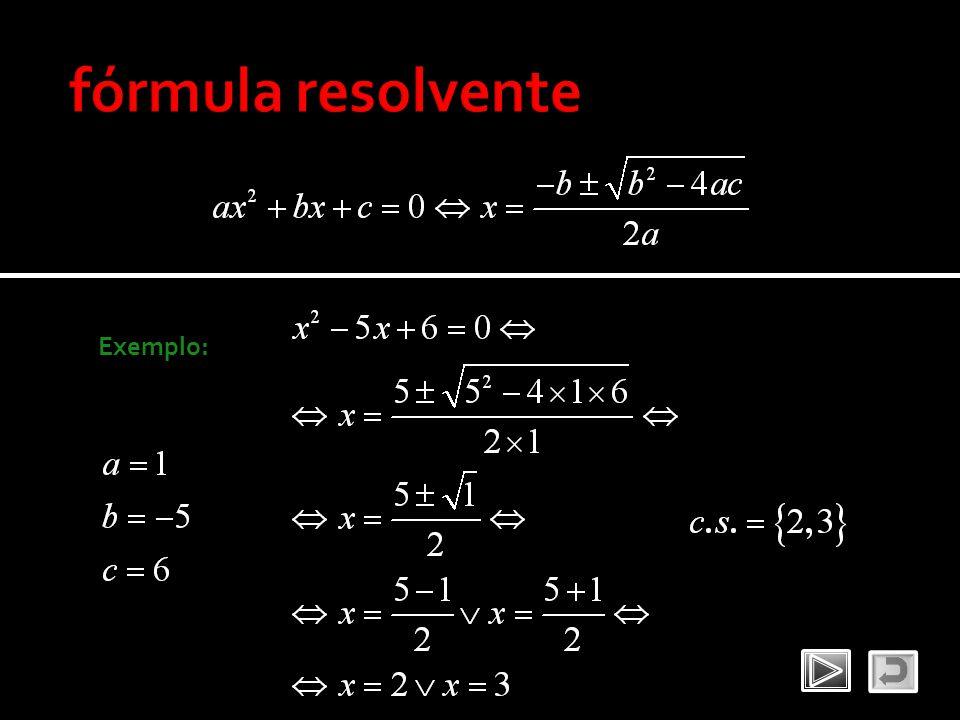 fórmula resolvente Exemplo: