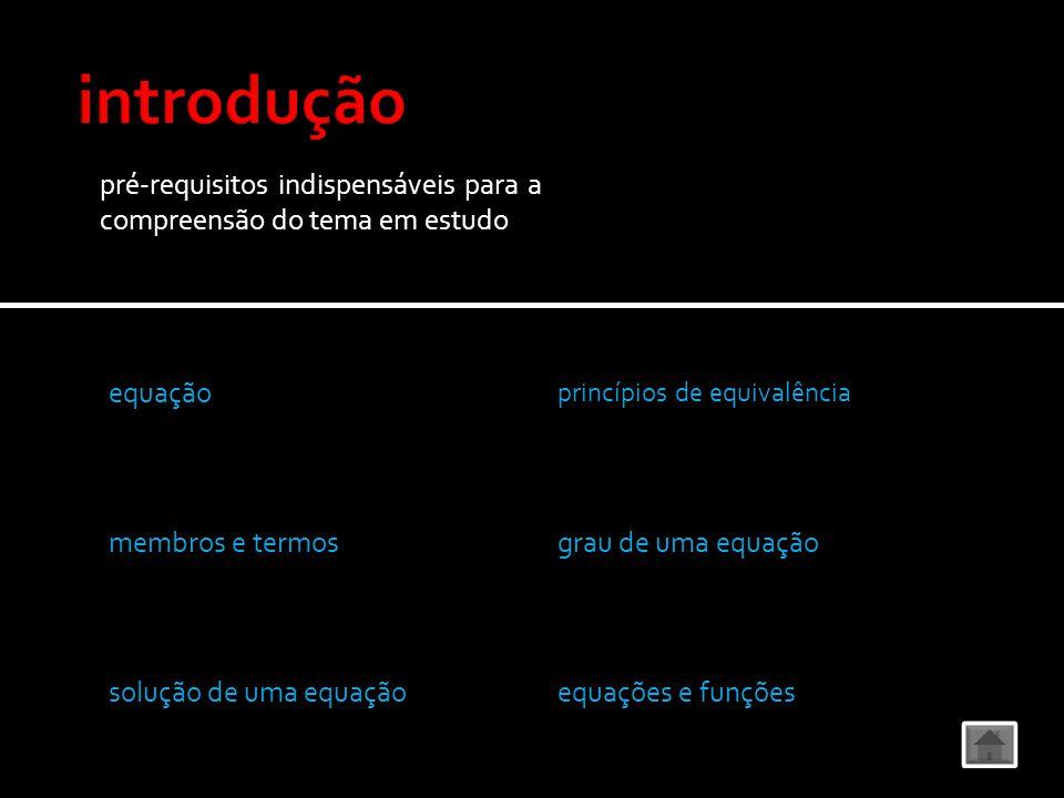 introdução pré-requisitos indispensáveis para a compreensão do tema em estudo. equação. princípios de equivalência.