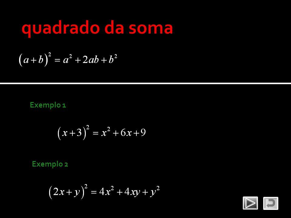 quadrado da soma Exemplo 1 Exemplo 2