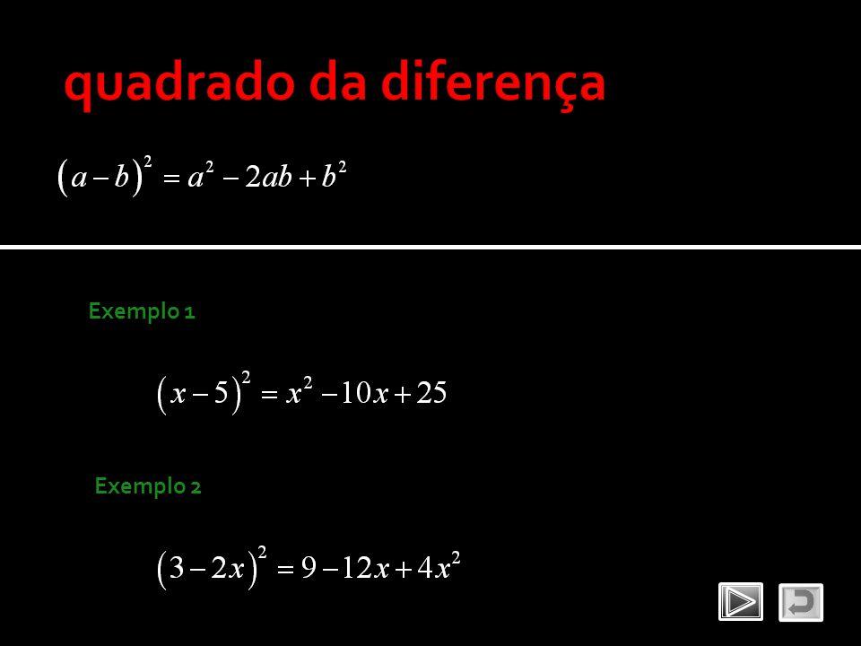 quadrado da diferença Exemplo 1 Exemplo 2