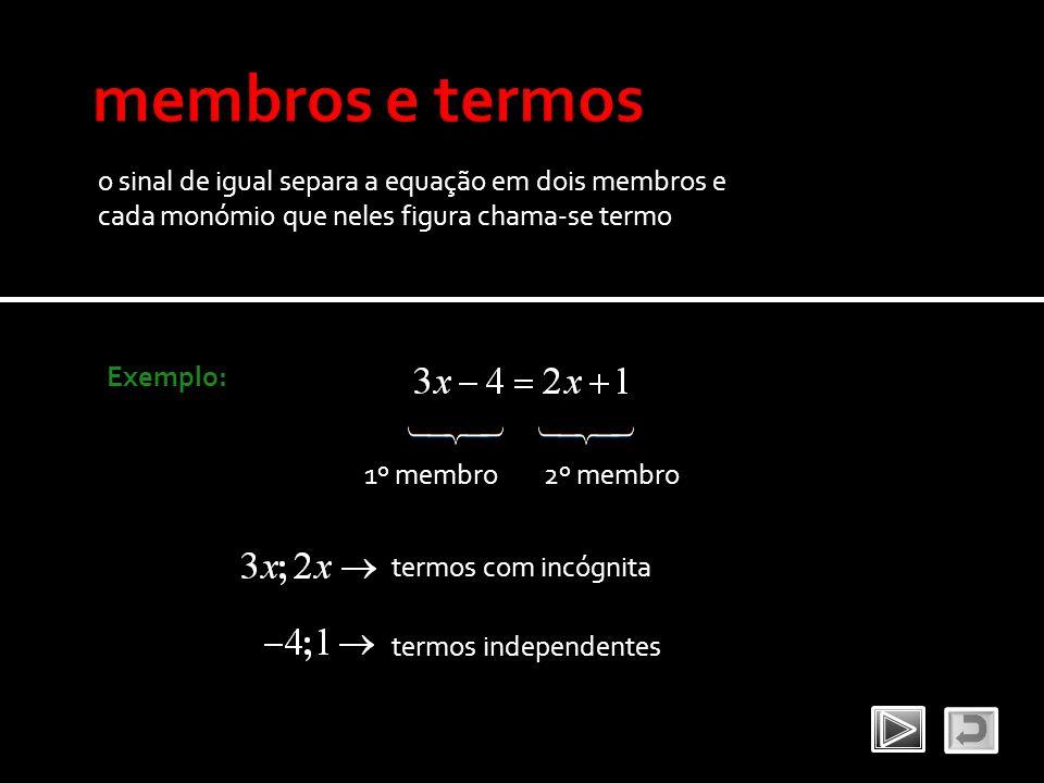 membros e termos o sinal de igual separa a equação em dois membros e