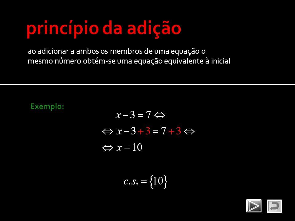princípio da adição ao adicionar a ambos os membros de uma equação o