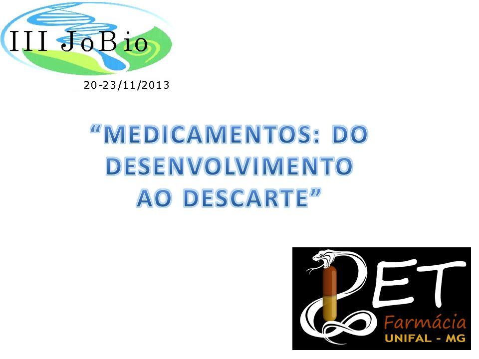 MEDICAMENTOS: DO DESENVOLVIMENTO AO DESCARTE