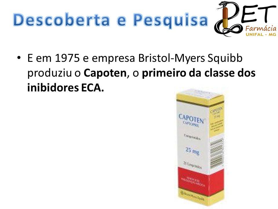 Descoberta e Pesquisa E em 1975 e empresa Bristol-Myers Squibb produziu o Capoten, o primeiro da classe dos inibidores ECA.