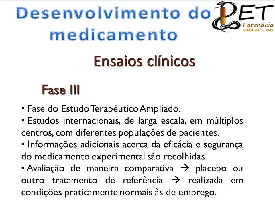 Ensaios clínicos Fase III Fase do Estudo Terapêutico Ampliado.