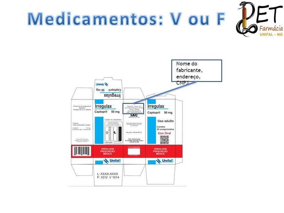 Medicamentos: V ou F Nome do fabricante, endereço, CNPJ