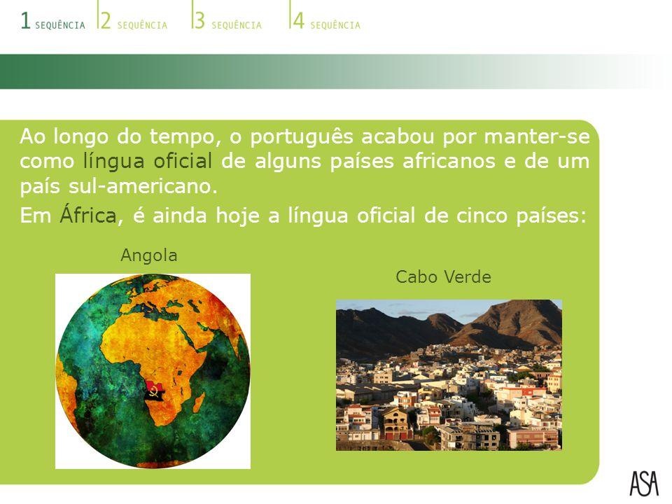 Em África, é ainda hoje a língua oficial de cinco países: