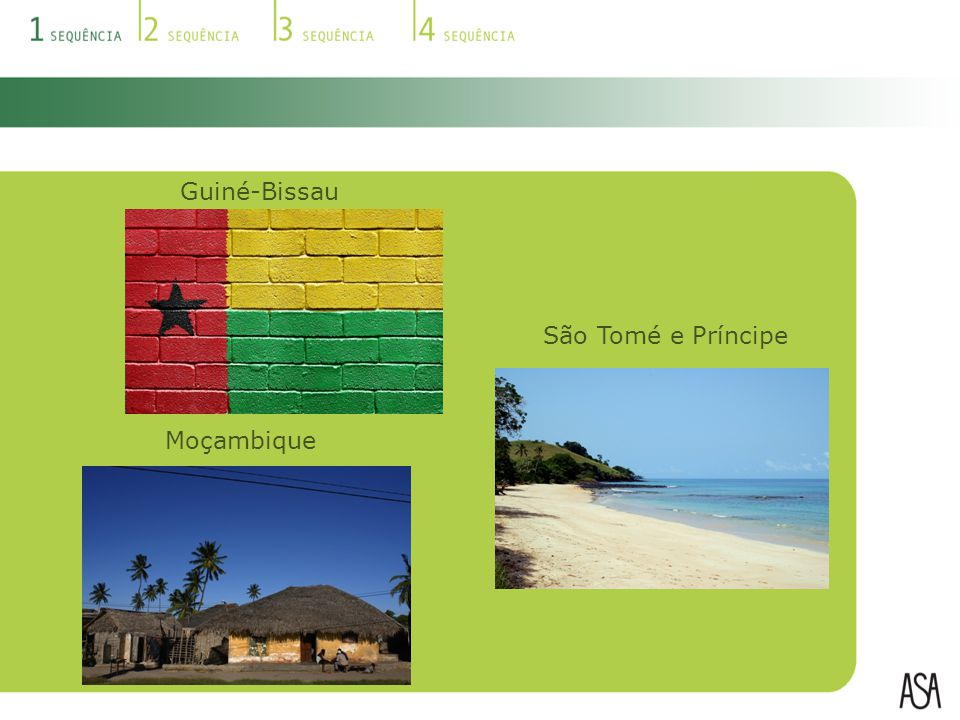 Guiné-Bissau São Tomé e Príncipe Moçambique