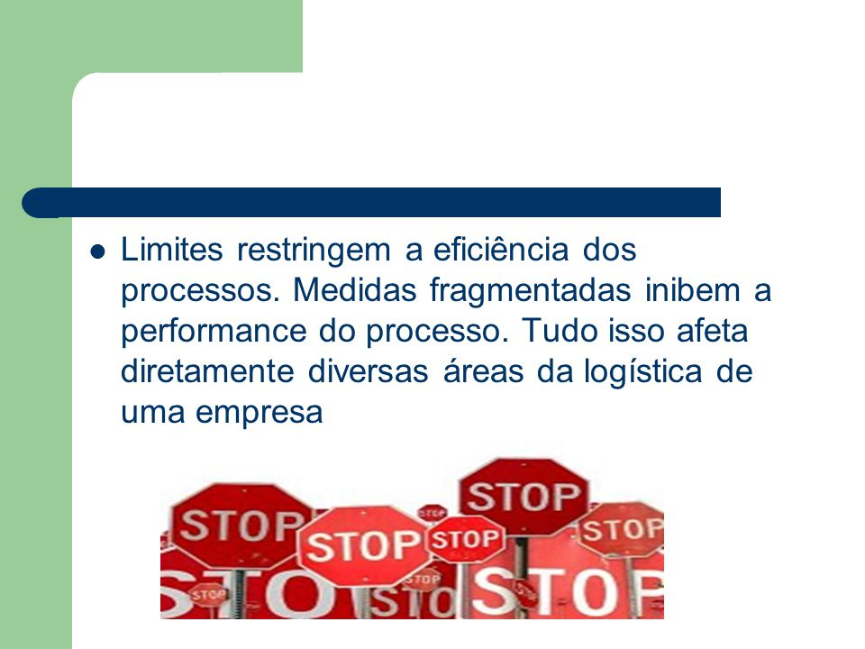 Limites restringem a eficiência dos processos