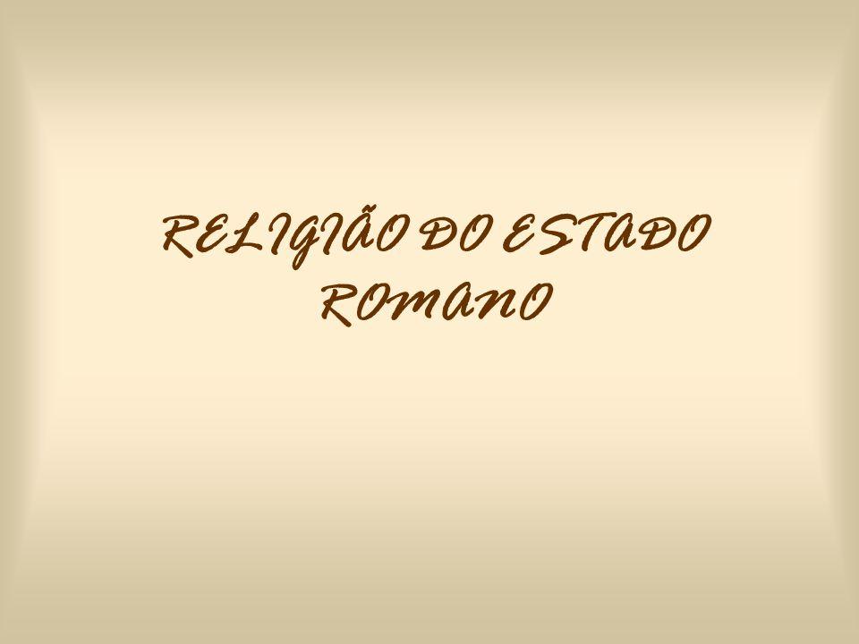 RELIGIÃO DO ESTADO ROMANO