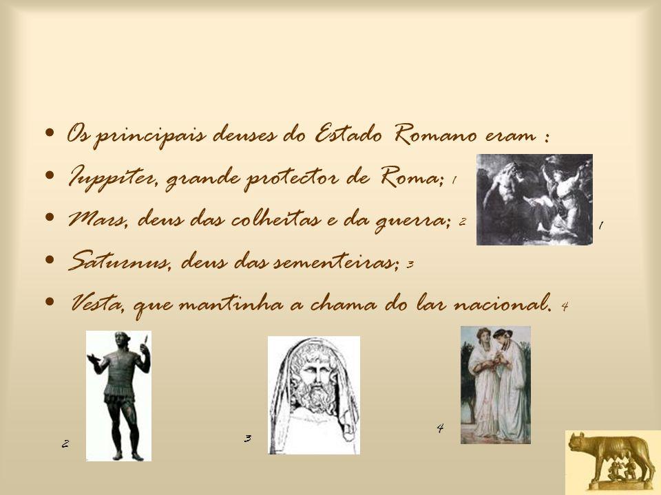 Os principais deuses do Estado Romano eram :