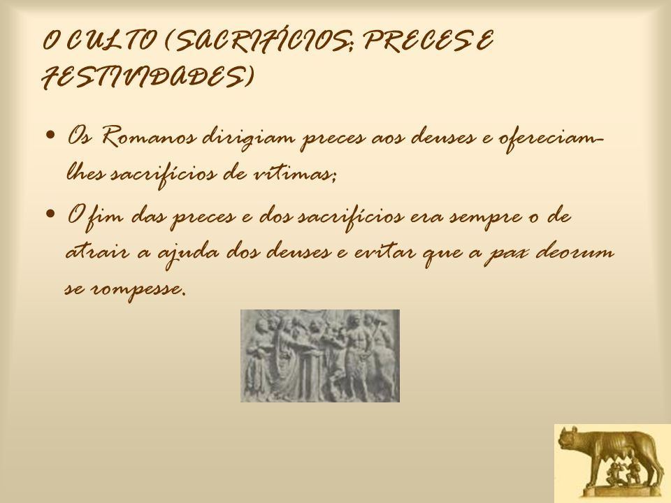 O CULTO (SACRIFÍCIOS; PRECES E FESTIVIDADES)