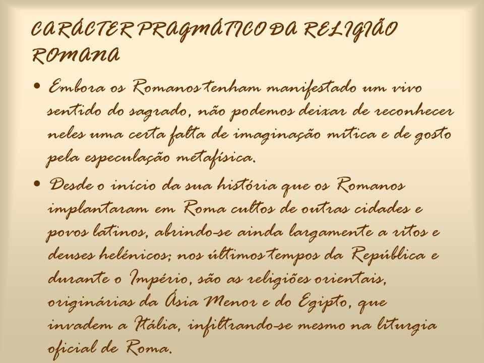 CARÁCTER PRAGMÁTICO DA RELIGIÃO ROMANA