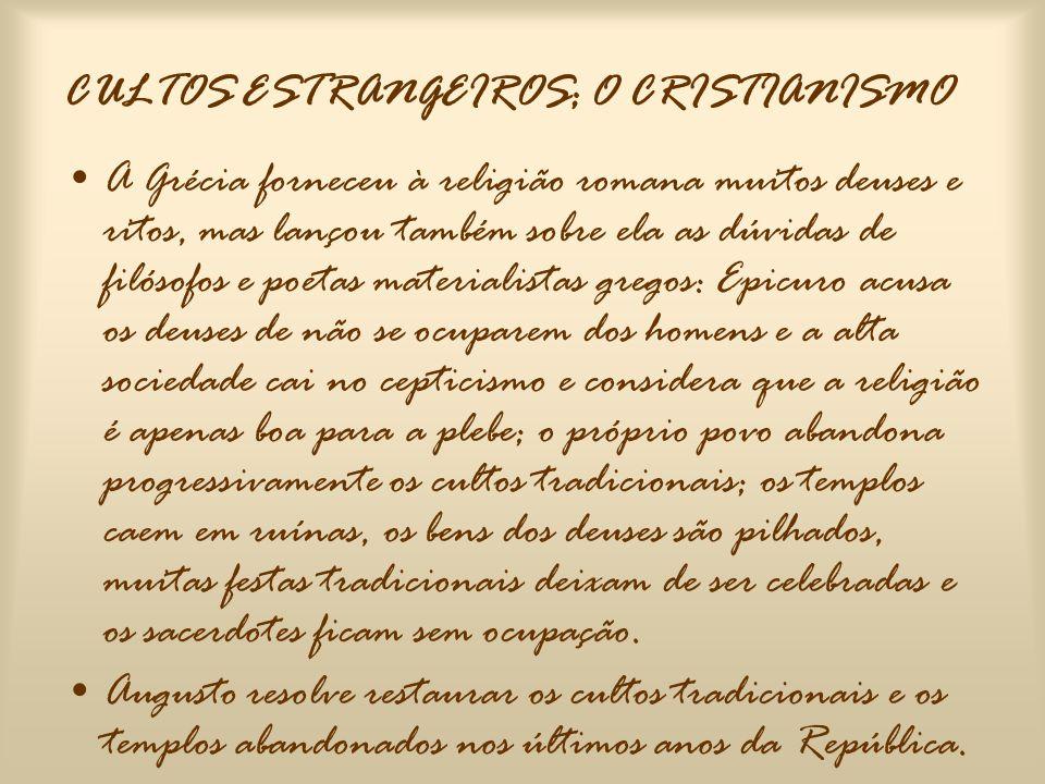 CULTOS ESTRANGEIROS; O CRISTIANISMO
