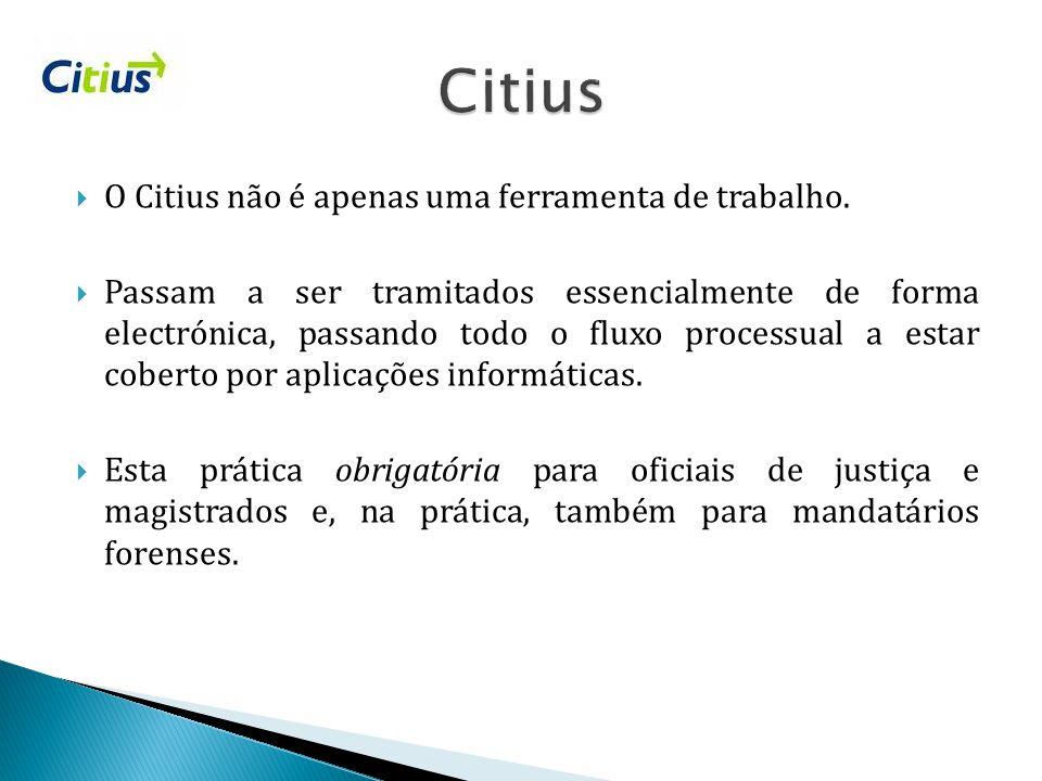 Citius O Citius não é apenas uma ferramenta de trabalho.