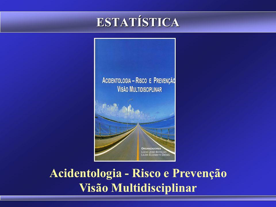 Acidentologia - Risco e Prevenção Visão Multidisciplinar
