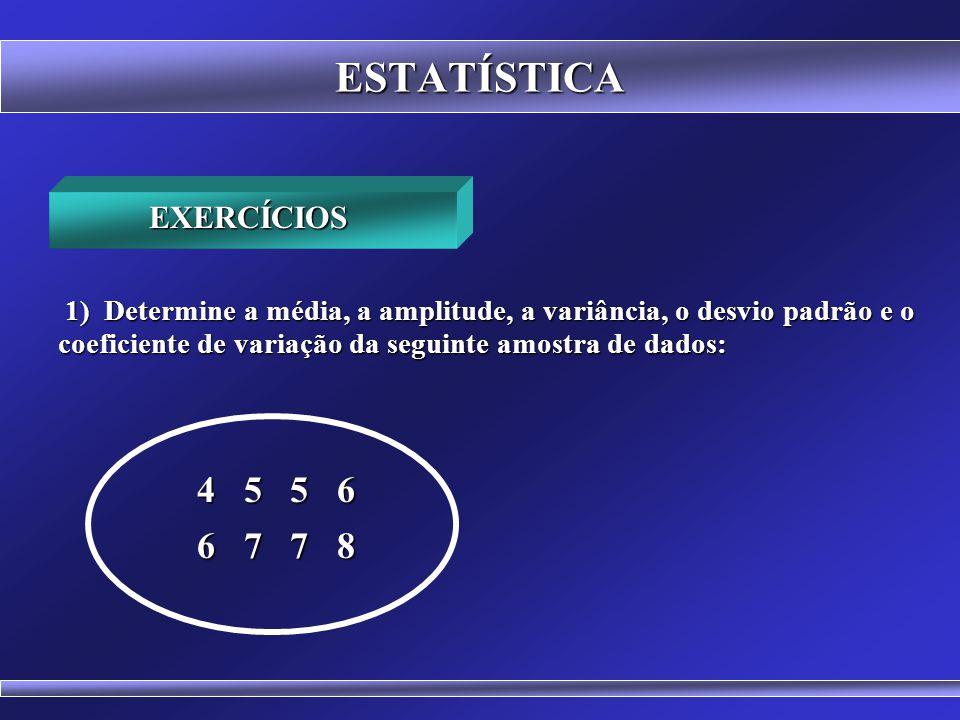 ESTATÍSTICA 4 5 5 6 6 7 7 8 EXERCÍCIOS