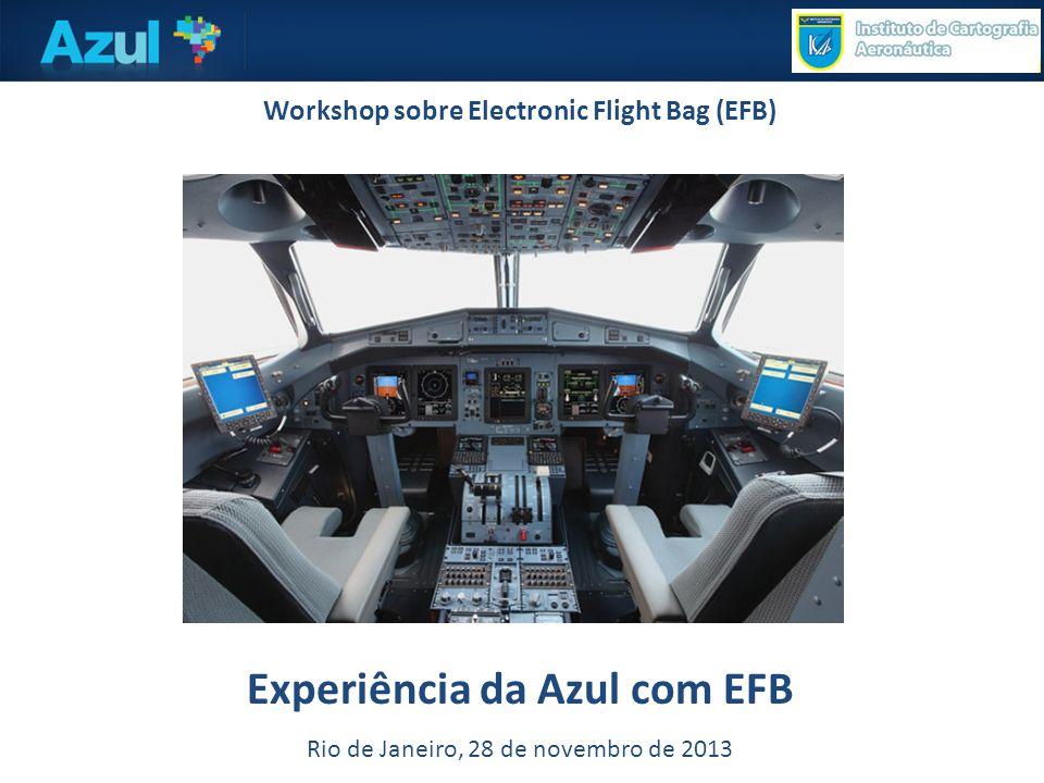 Workshop sobre Electronic Flight Bag (EFB) Experiência da Azul com EFB