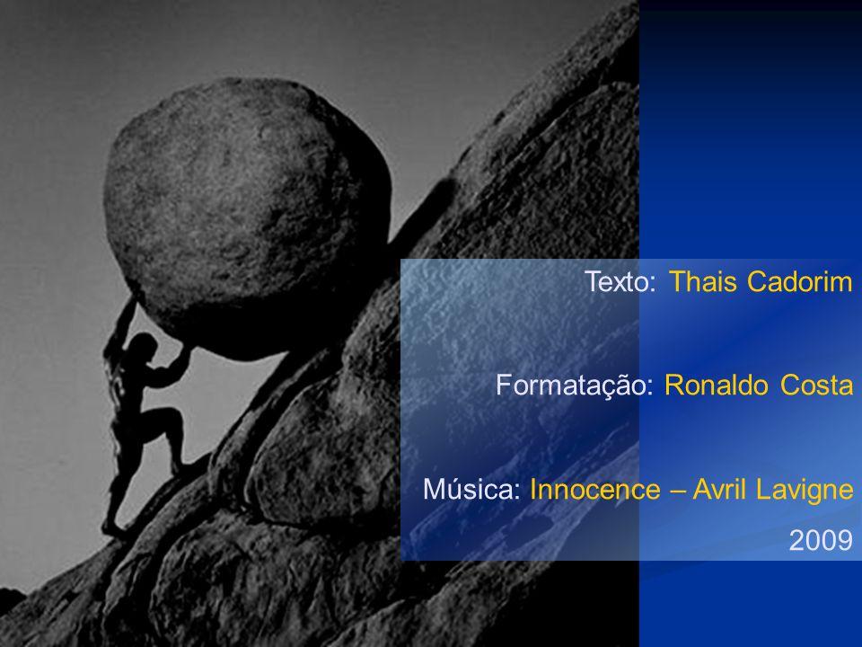 Texto: Thais Cadorim Formatação: Ronaldo Costa Música: Innocence – Avril Lavigne 2009