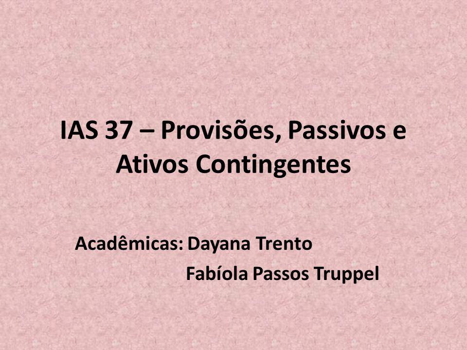 IAS 37 – Provisões, Passivos e Ativos Contingentes