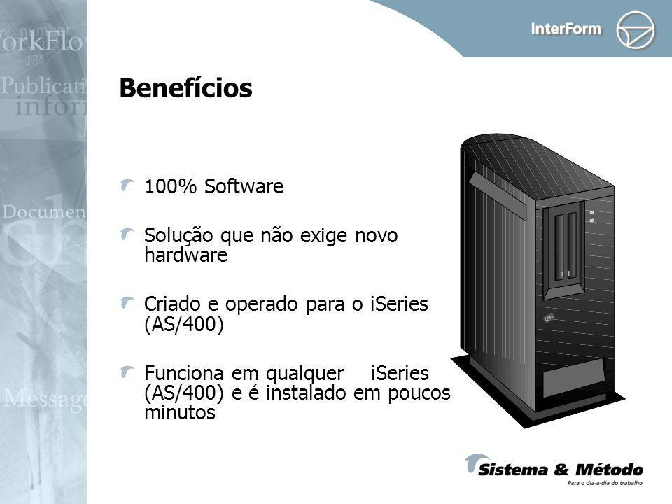 Benefícios 100% Software Solução que não exige novo hardware