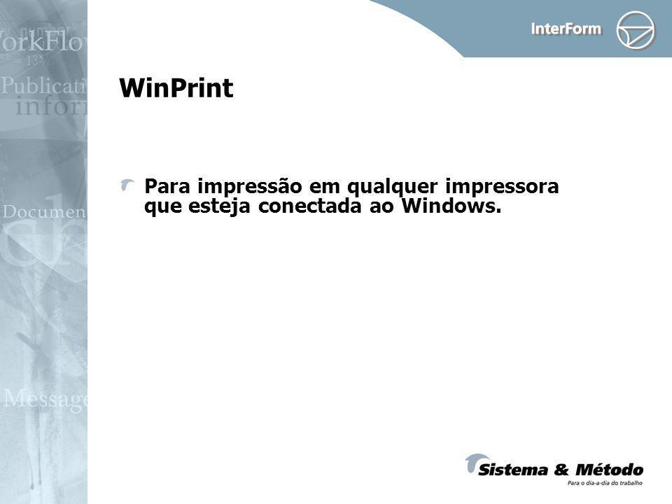 WinPrint Para impressão em qualquer impressora que esteja conectada ao Windows.