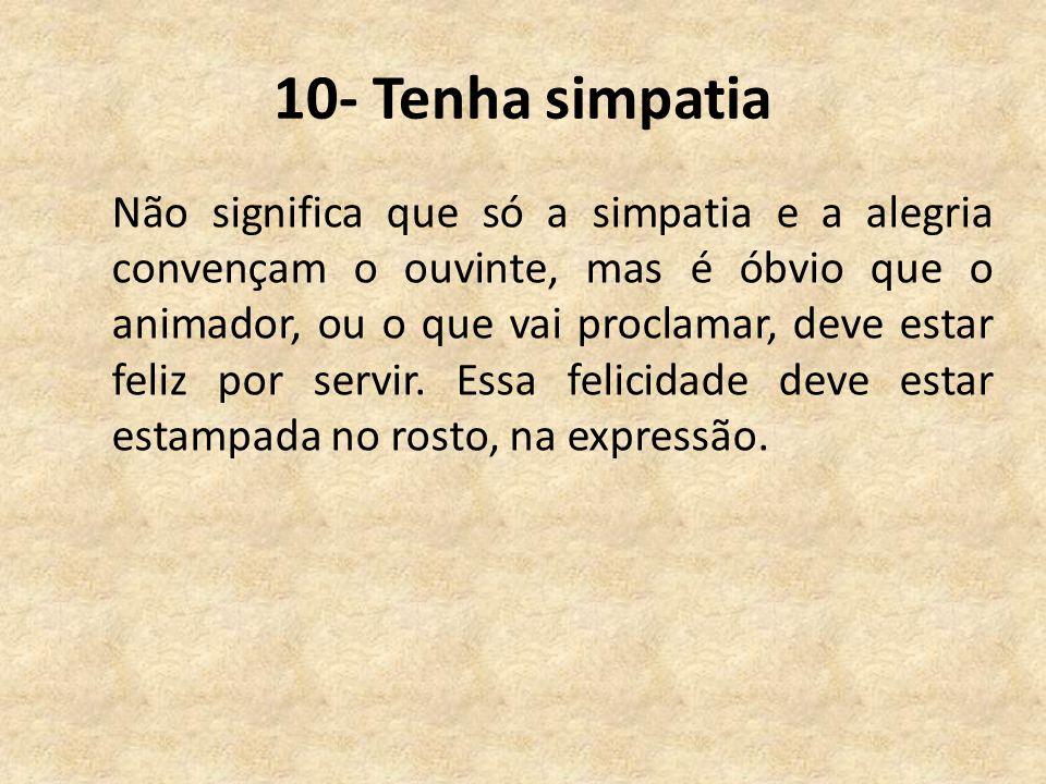10- Tenha simpatia