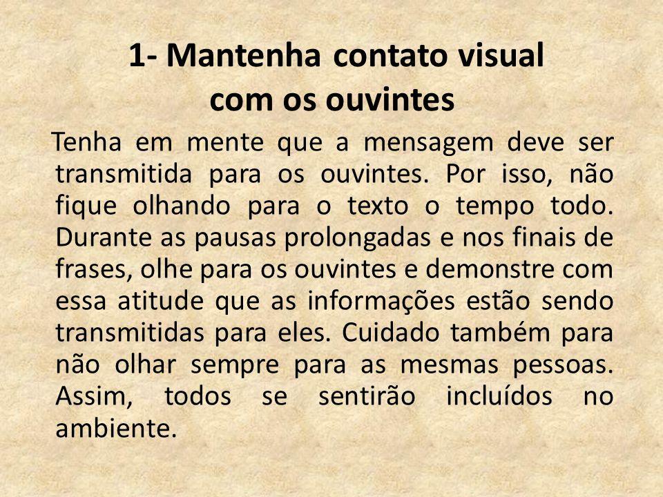 1- Mantenha contato visual com os ouvintes