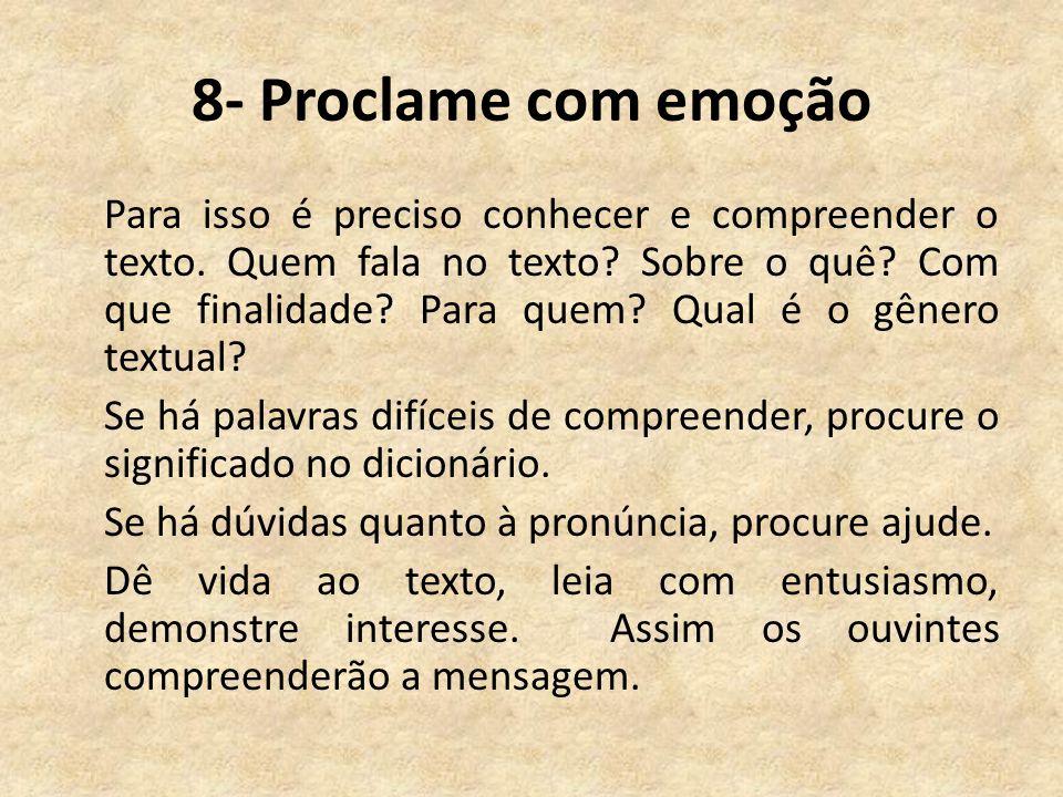 8- Proclame com emoção