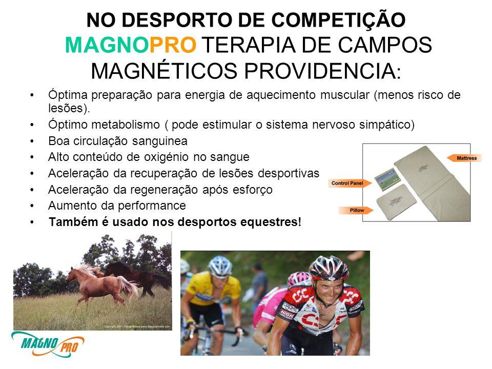 NO DESPORTO DE COMPETIÇÃO MAGNOPRO TERAPIA DE CAMPOS MAGNÉTICOS PROVIDENCIA: