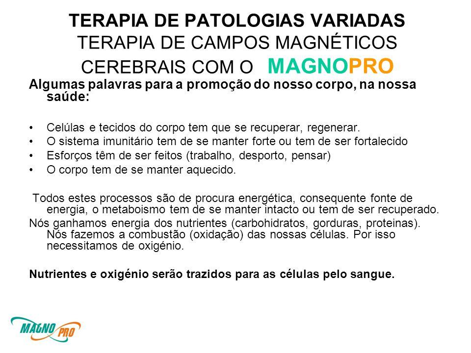 TERAPIA DE PATOLOGIAS VARIADAS TERAPIA DE CAMPOS MAGNÉTICOS CEREBRAIS COM O MAGNOPRO